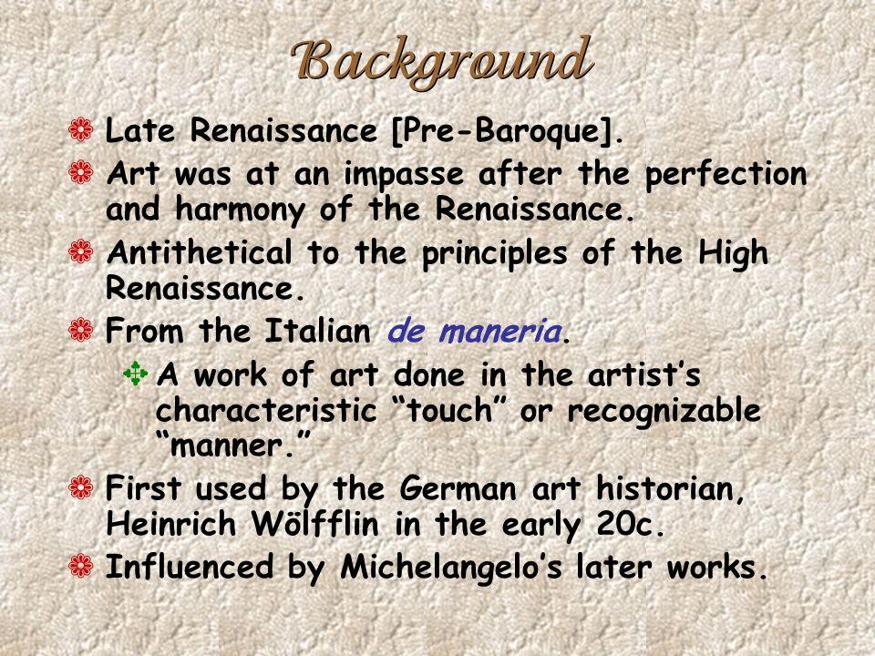 Background ¬ Late Renaissance [Pre-Baroque].
