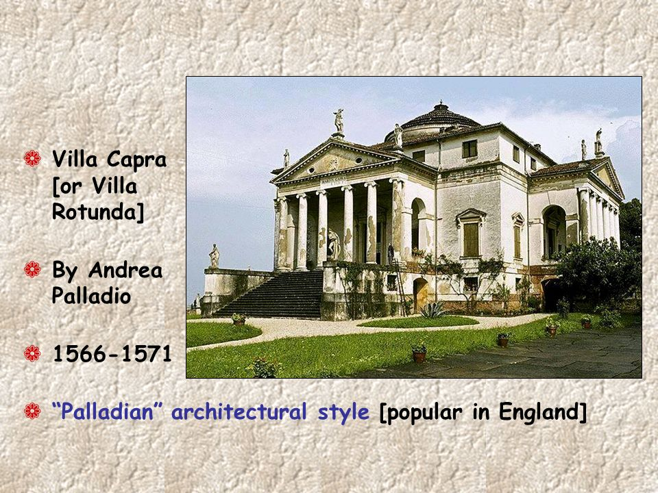 ¬ Villa Capra [or Villa Rotunda] ¬ By Andrea Palladio ¬ 1566-1571 ¬ Palladian architectural style [popular in England]