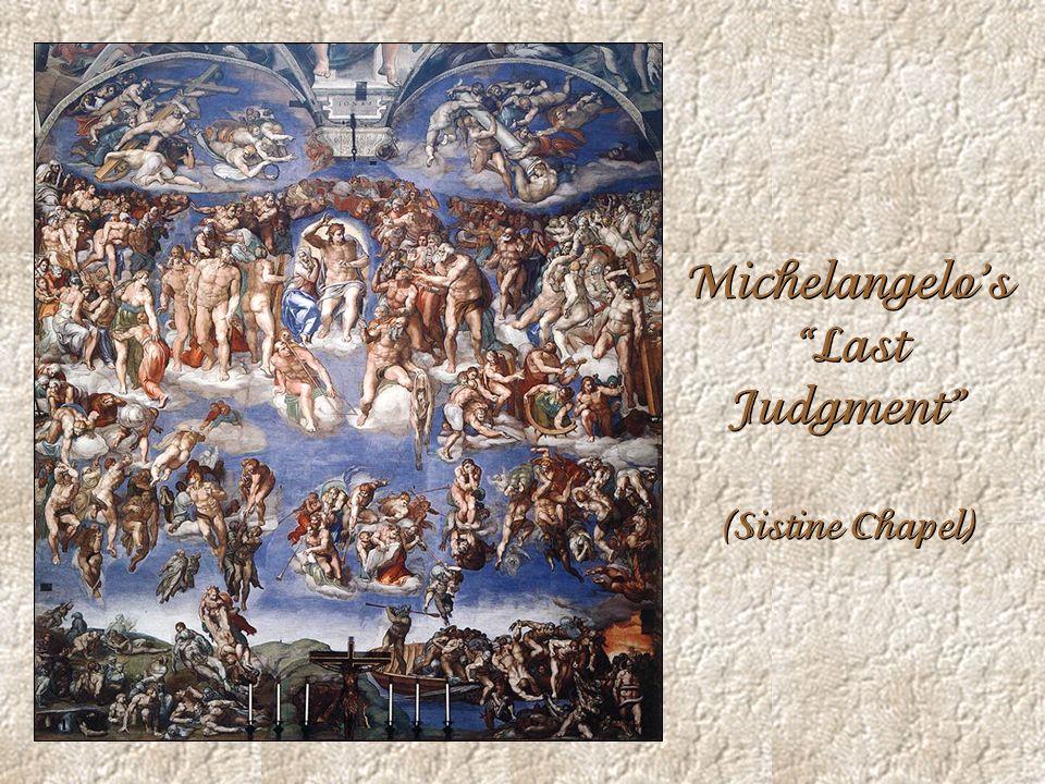 Michelangelos Last Judgment (Sistine Chapel)