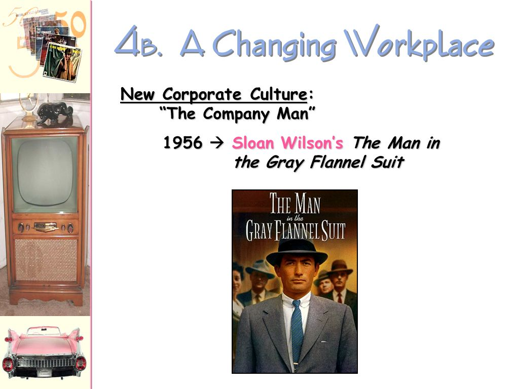 4 A. A Changing Workplace Automation: 1947-1957 factory workers decreased by 4.3%, eliminating 1.5 million blue-collar jobs. By 1956 more white-collar