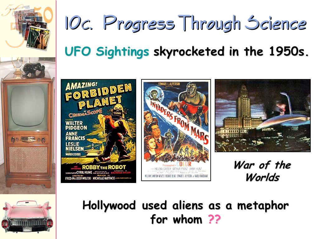 10 B. Progress Through Science 1957 Russians launch SPUTNIK I 1958 National Defense Education Act