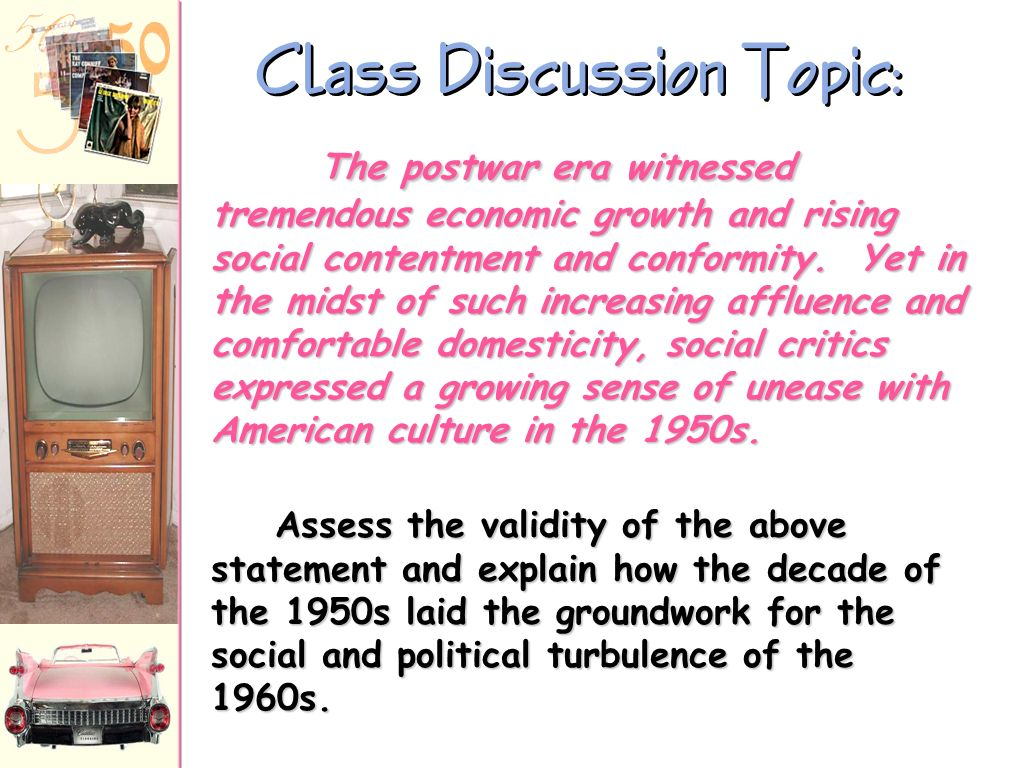 The 50s Come to a Close 1959 Nixon-Khrushchev Kitchen Debate Cold War -----> Tensions <----- Technology & Affluence