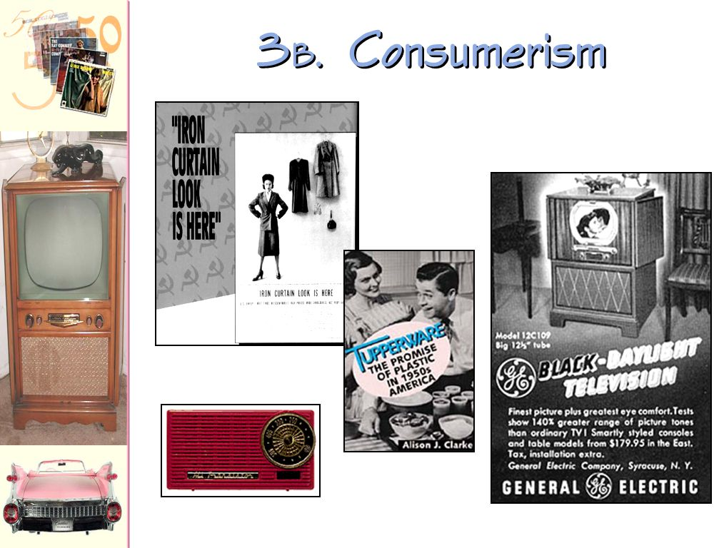 3a. Consumerism 1950 Introduction of the Diners Card All babies were potential consumers who spearheaded a brand-new market for food, clothing, and sh