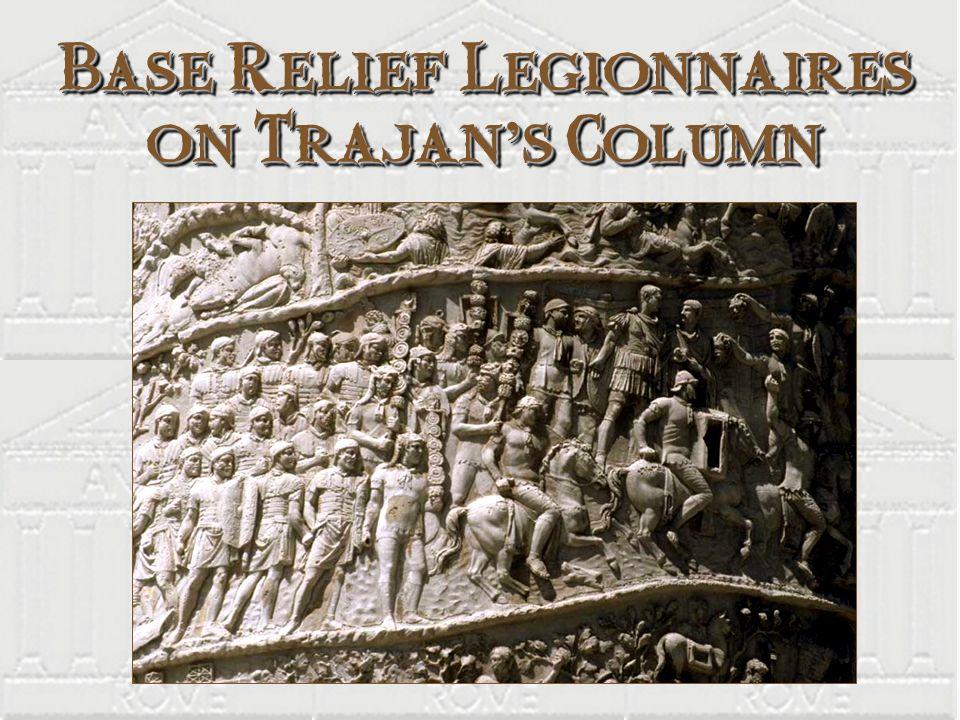 Base Relief Legionnaires on Trajan s Column