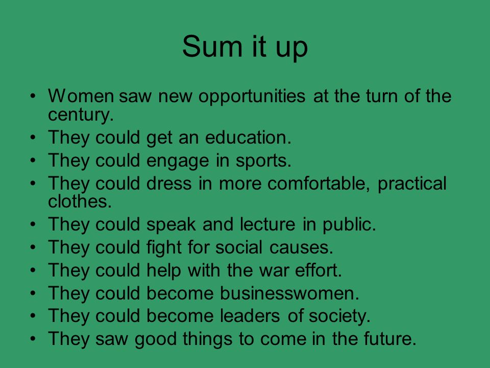 Sum it up Women saw new opportunities at the turn of the century.