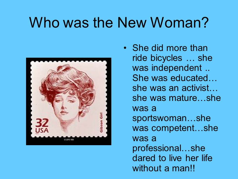 Who was the New Woman. She did more than ride bicycles … she was independent..
