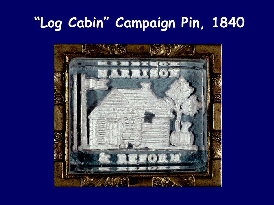 Log Cabin Campaign Pin, 1840