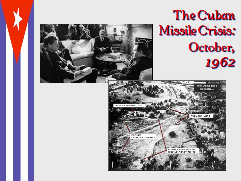 The Cuban Missile Crisis : October, 1962
