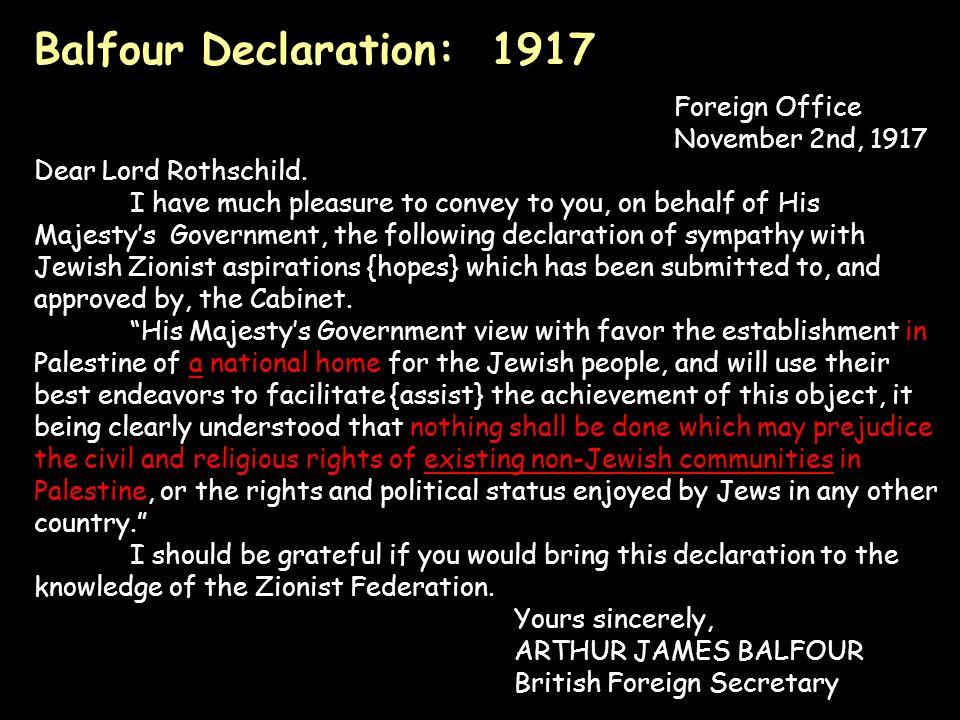 Balfour Declaration: 1917 Foreign Office November 2nd, 1917 Dear Lord Rothschild.