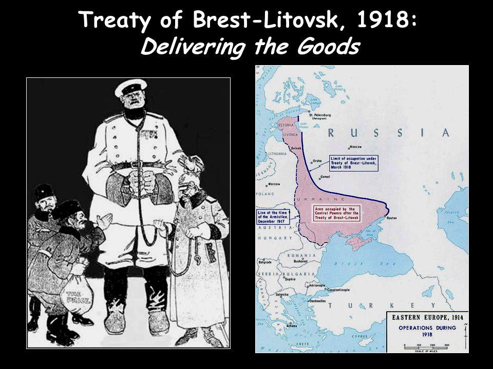Treaty of Brest-Litovsk, 1918: Delivering the Goods