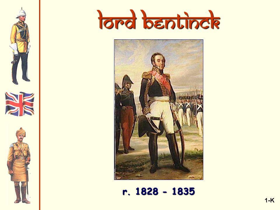 Lord Bentinck r. 1828 - 1835 1-K