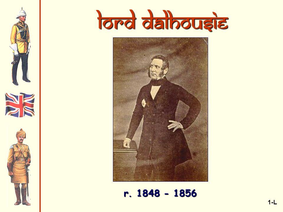 Lord Dalhousie r. 1848 - 1856 1-L