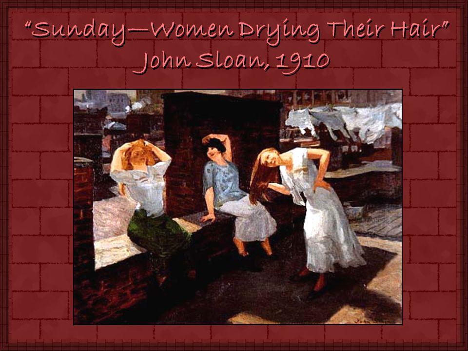 SundayWomen Drying Their Hair John Sloan, 1910