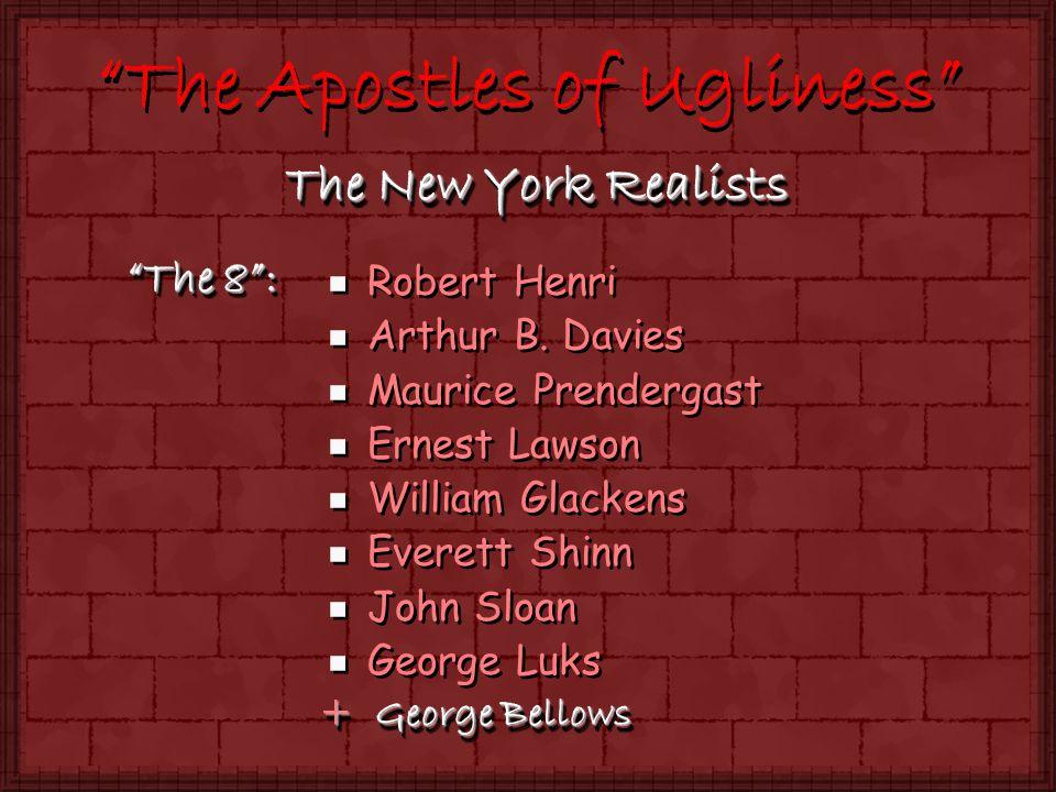 The Apostles of Ugliness e Robert Henri e Arthur B.