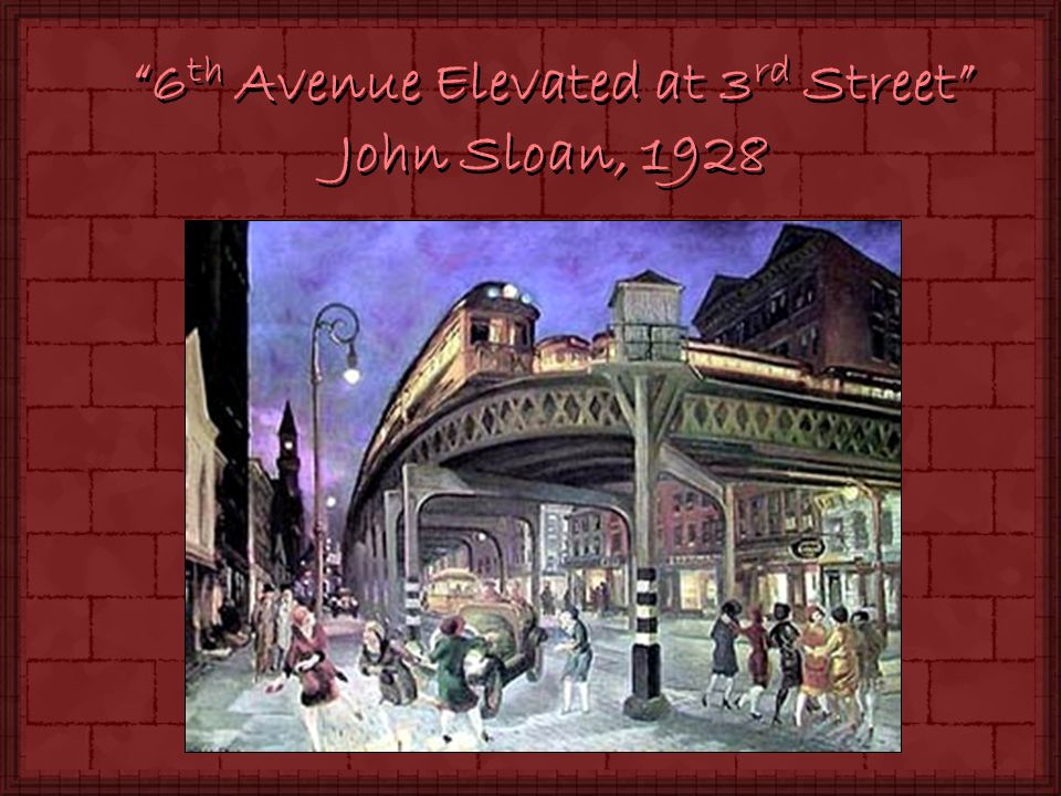 6 th Avenue Elevated at 3 rd Street John Sloan, 1928