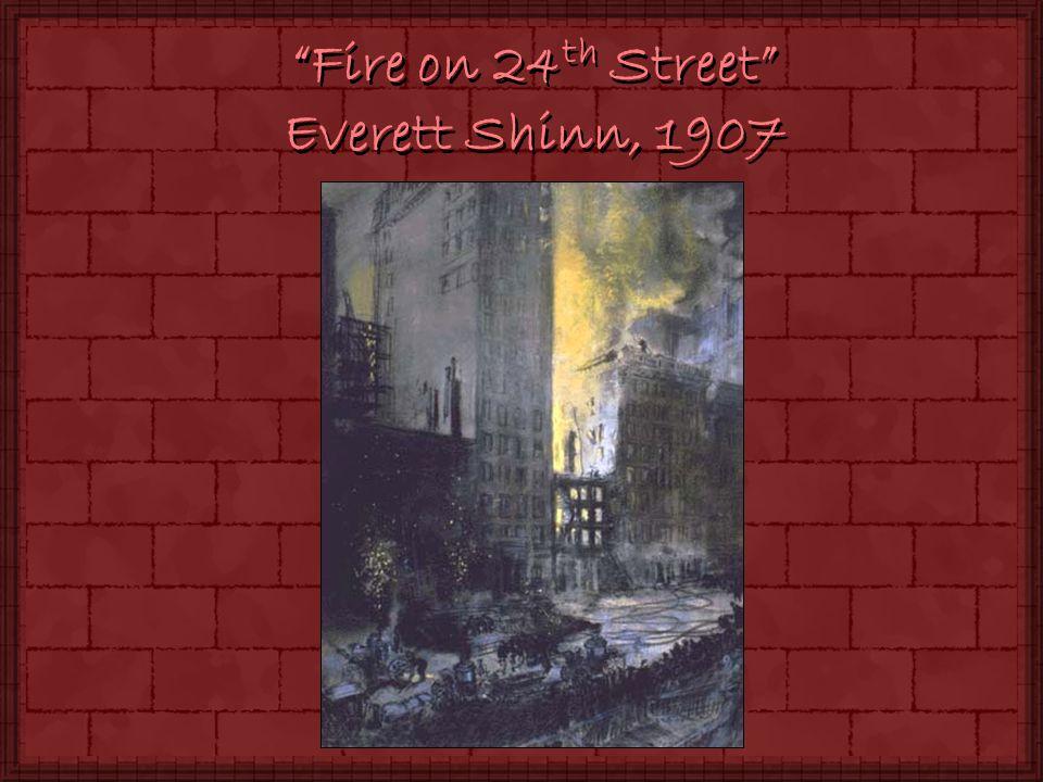 Fire on 24 th Street Everett Shinn, 1907