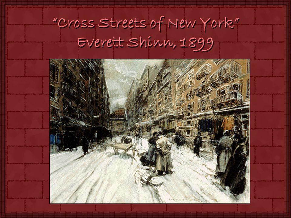 Cross Streets of New York Everett Shinn, 1899