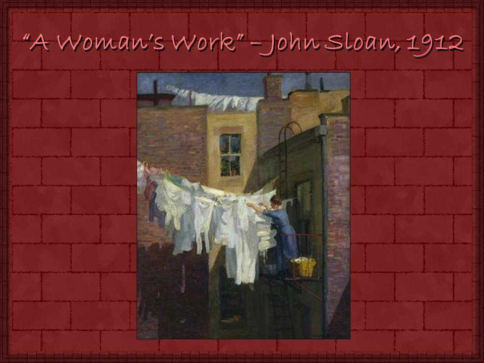 A Womans Work – John Sloan, 1912