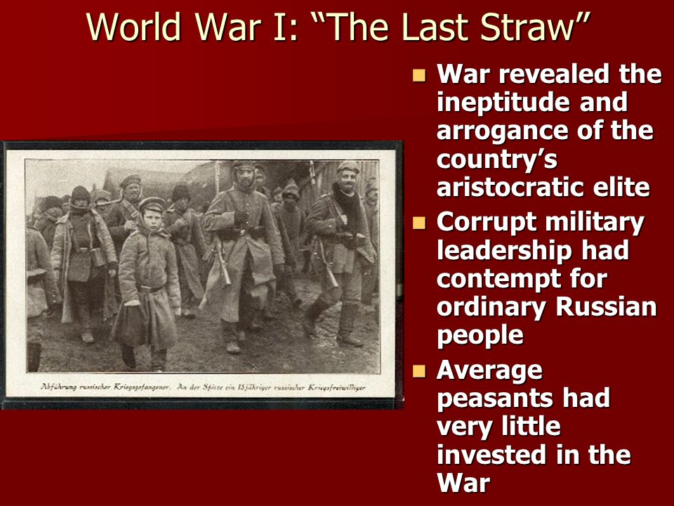 World War I: The Last Straw War revealed the ineptitude and arrogance of the countrys aristocratic elite War revealed the ineptitude and arrogance of