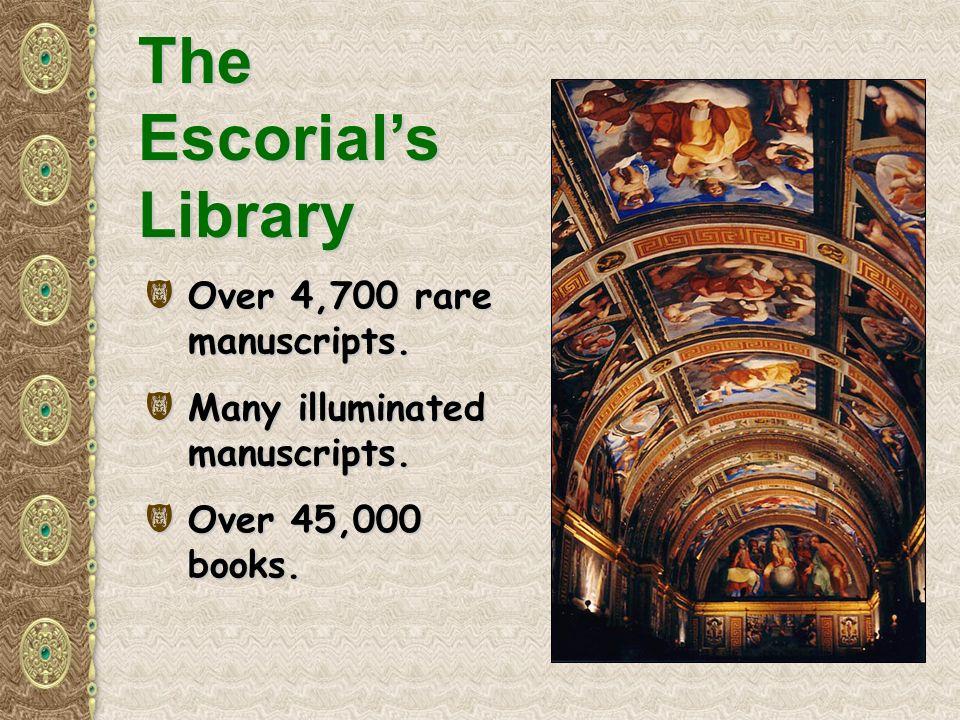 The Escorials Library ( Over 4,700 rare manuscripts.