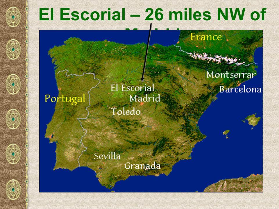 El Escorial – 26 miles NW of Madrid