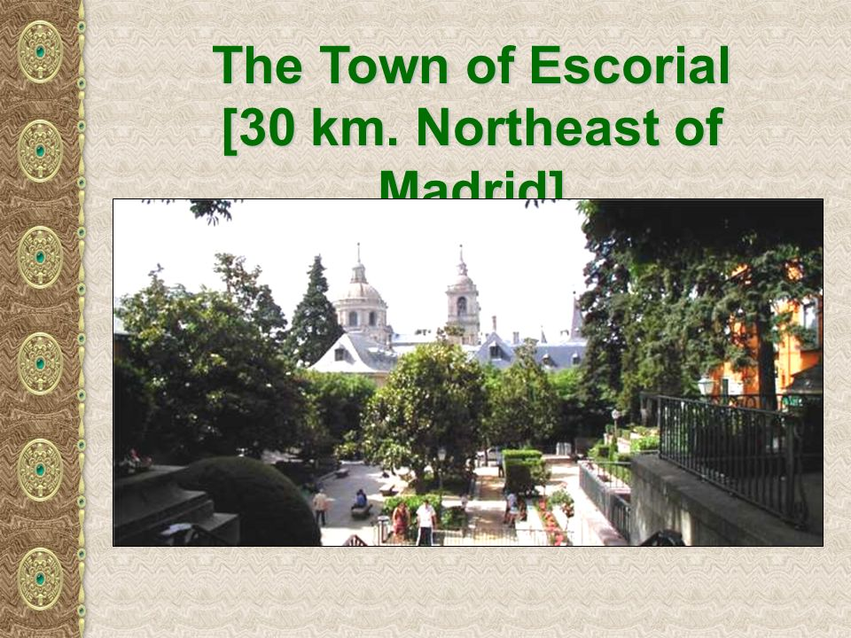 The Town of Escorial [30 km. Northeast of Madrid]