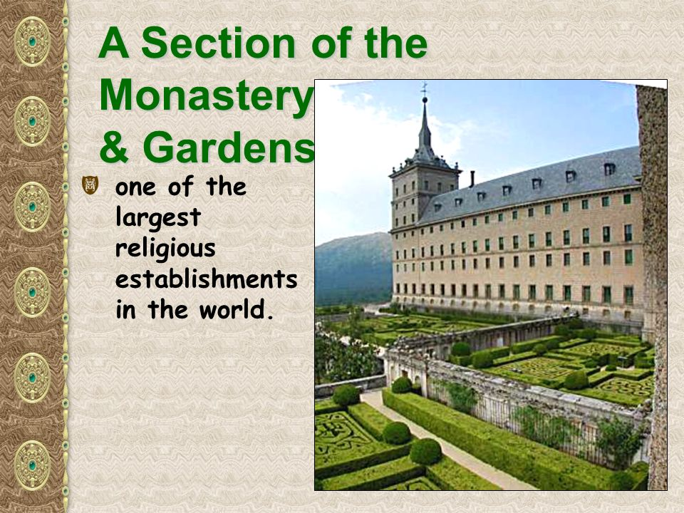 A Section of the Monastery & Gardens ( one of the largest religious establishments in the world.