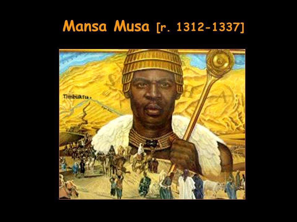 Mansa Musa [r. 1312-1337]