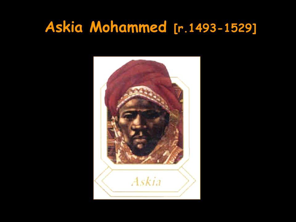 Askia Mohammed [r.1493-1529]