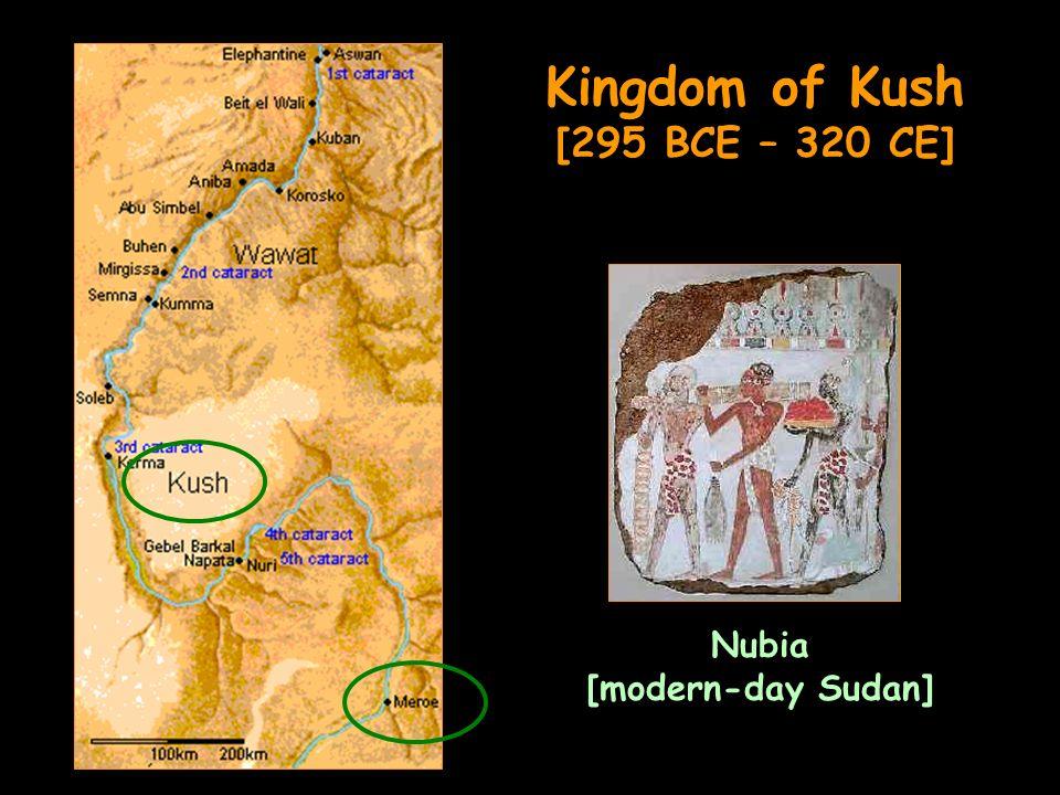 Kingdom of Kush [295 BCE – 320 CE] Nubia [modern-day Sudan]