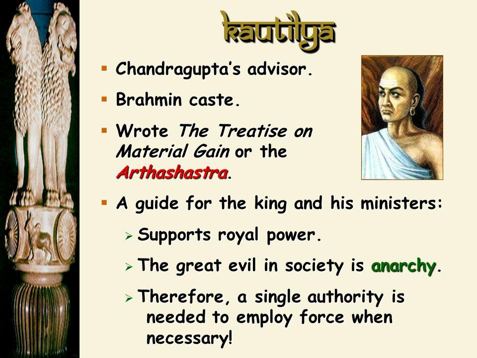 KautilyaKautilya Chandraguptas advisor. Chandraguptas advisor.