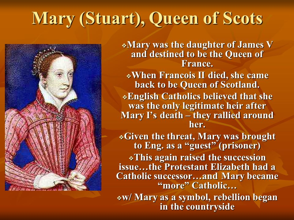 Mary (Stuart), Queen of Scots Mary was the daughter of James V and destined to be the Queen of France. Mary was the daughter of James V and destined t