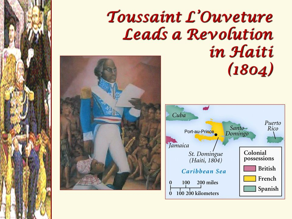 Toussaint LOuveture Leads a Revolution in Haiti (1804)