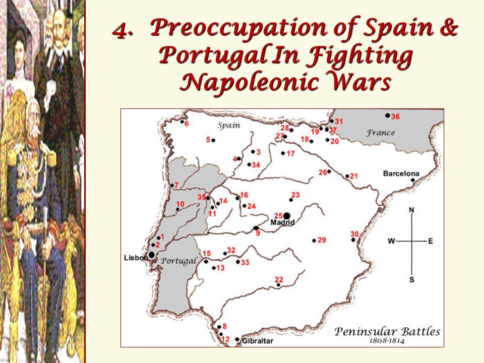 4. Preoccupation of Spain & Portugal In Fighting Napoleonic Wars