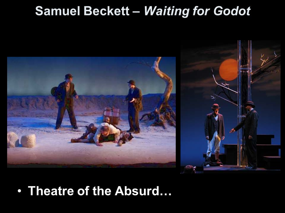 Samuel Beckett – Waiting for Godot Theatre of the Absurd…