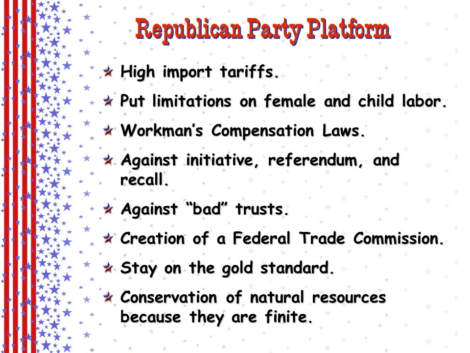 Republican Party Platform High import tariffs.Put limitations on female and child labor.