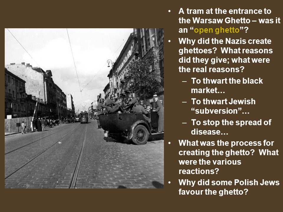 A tram at the entrance to the Warsaw Ghetto – was it an open ghetto.