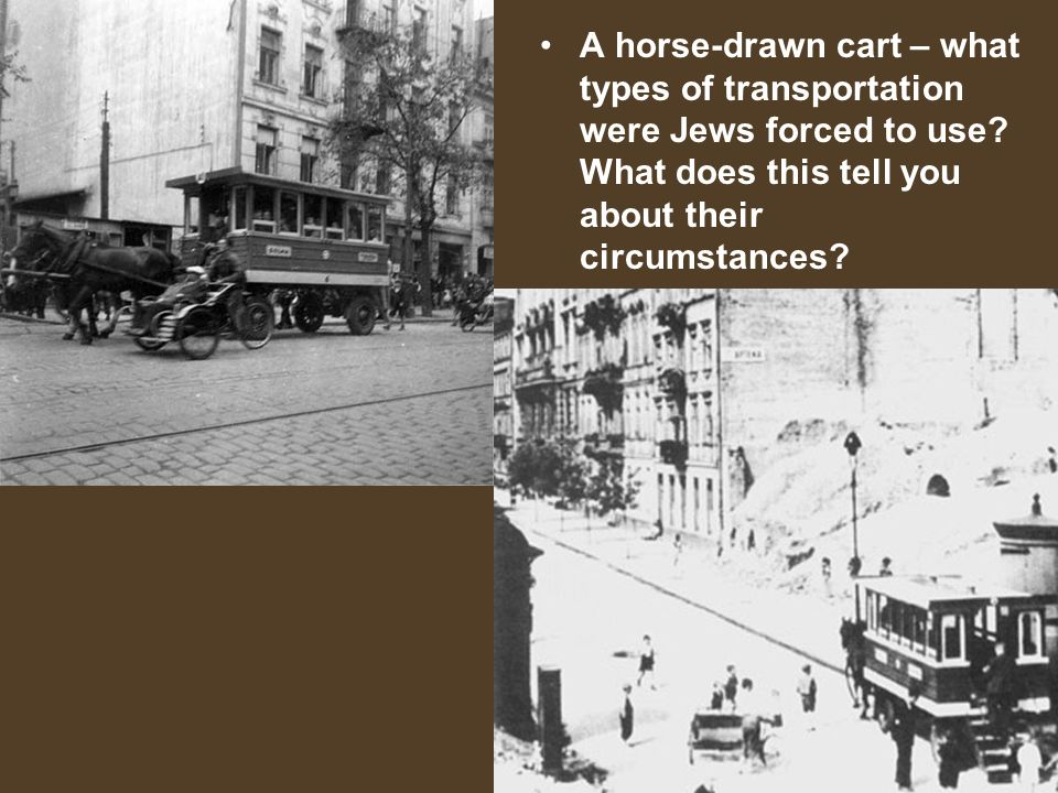A horse-drawn cart – what types of transportation were Jews forced to use.