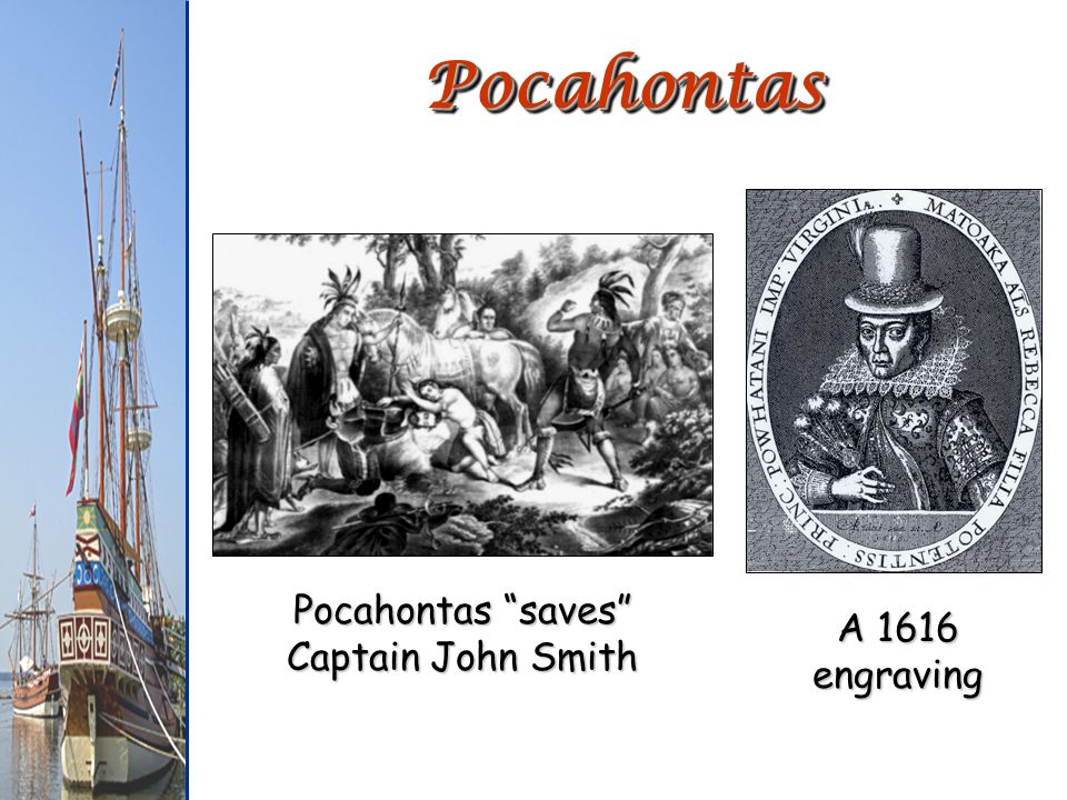 PocahontasPocahontas A 1616 engraving Pocahontas saves Captain John Smith