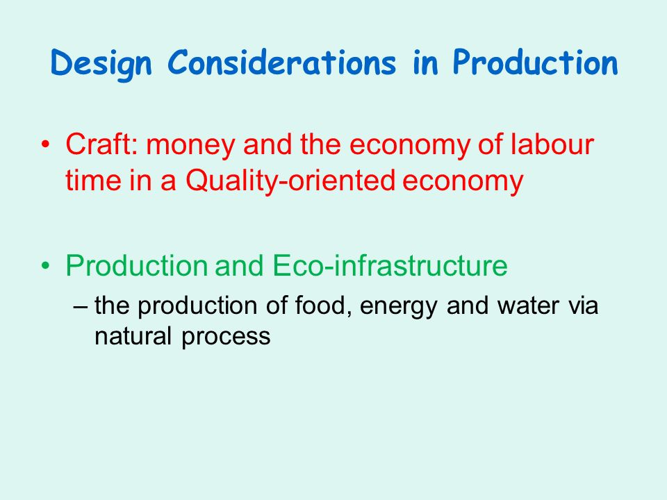 Design Considerations in Production Craft: money and the economy of labour time in a Quality-oriented economy Production and Eco-infrastructure –the p