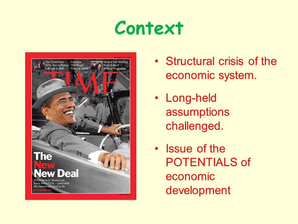 Context Structural crisis of the economic system. Long-held assumptions challenged.