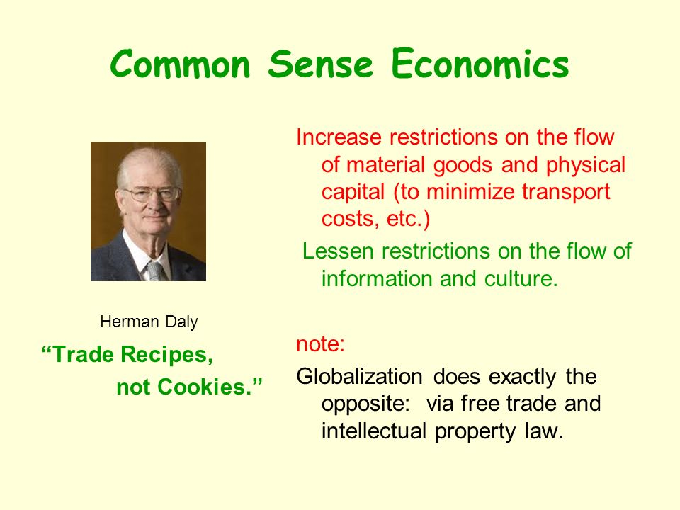 Common Sense Economics Herman Daly Trade Recipes, not Cookies.