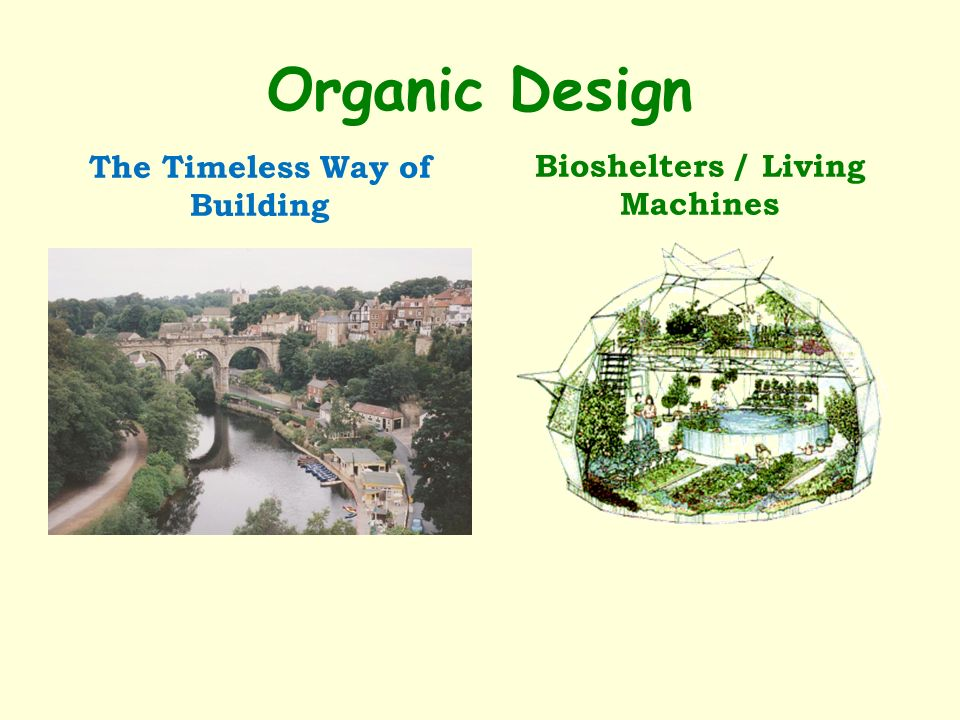 Organic Design The Timeless Way of Building Bioshelters / Living Machines