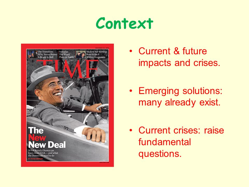 Context Current & future impacts and crises. Emerging solutions: many already exist.