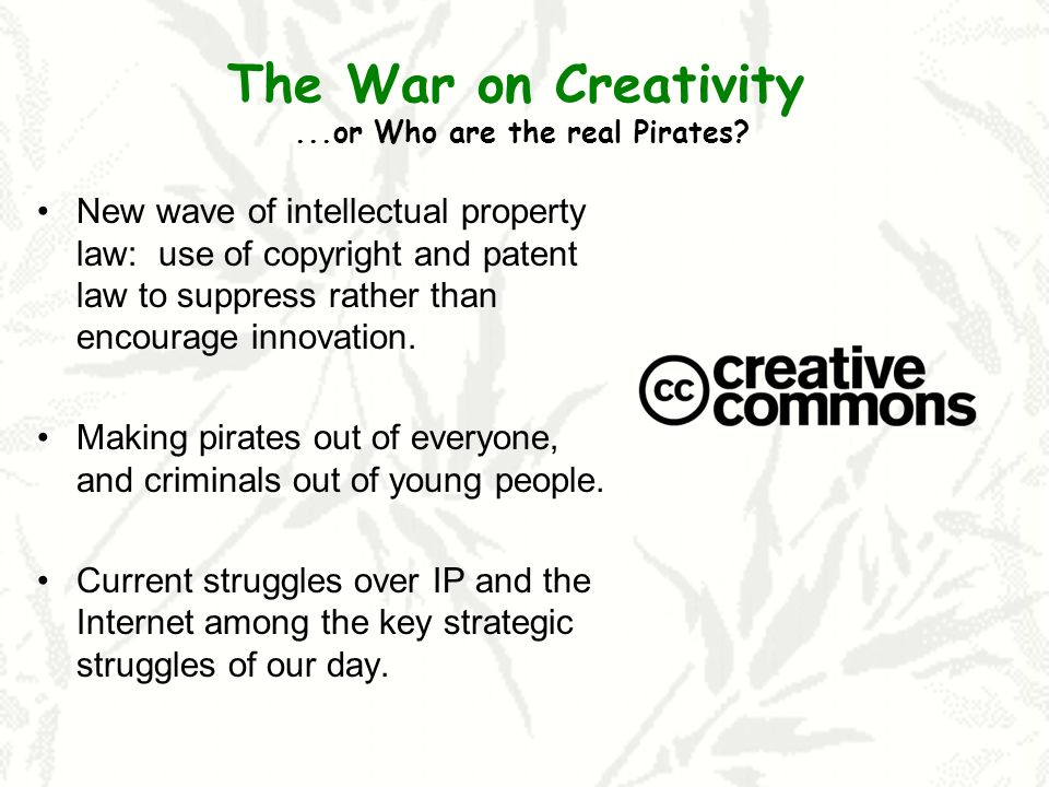 The War on Creativity...or Who are the real Pirates.
