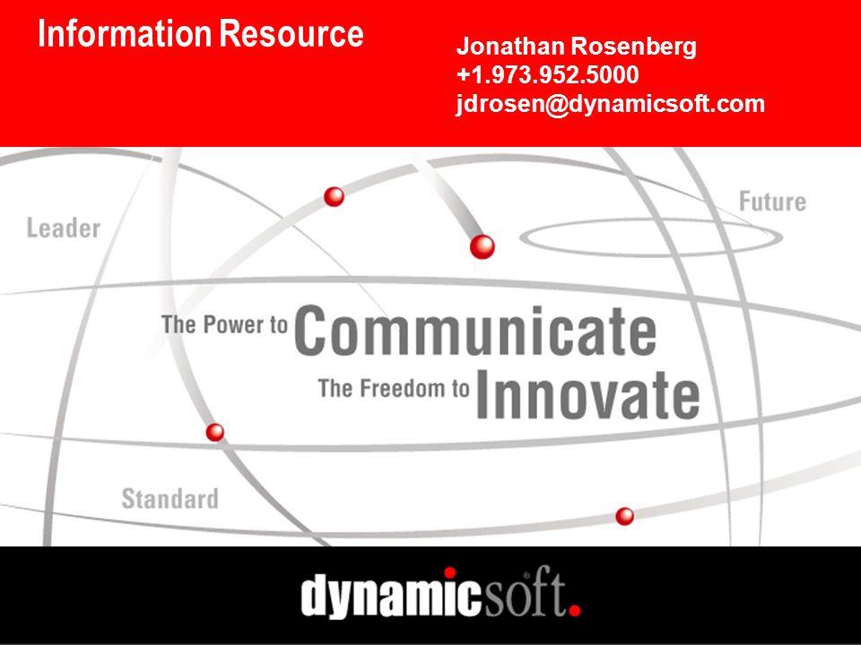 Information Resource Jonathan Rosenberg +1.973.952.5000 jdrosen@dynamicsoft.com