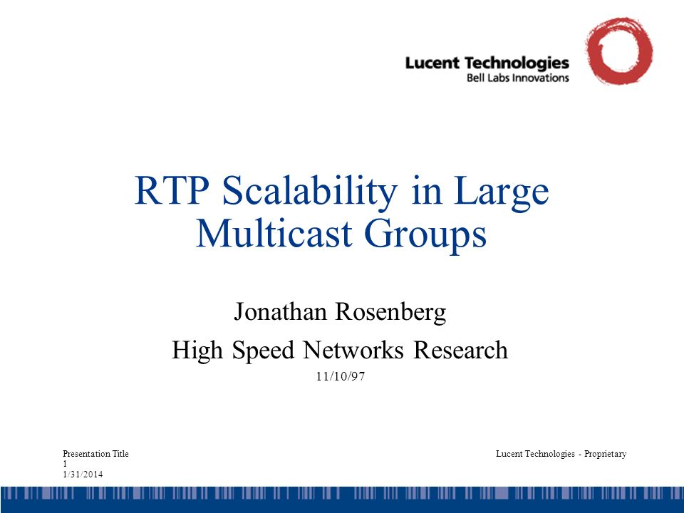 Presentation Title 22 1/31/2014 Lucent Technologies - Proprietary Conclusions RTP Scalability to large multicast groups has several components –Step joins and leaves –State storage –Premature timeouts Problem is general –Desire equal bandwidth sharing among users –Number of users is known in a distributed way by observing transmission –Number of users is very dynamic