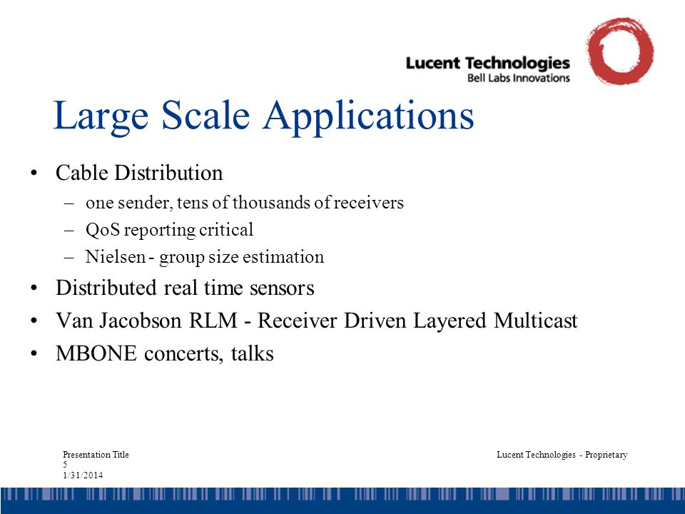 Presentation Title 6 1/31/2014 Lucent Technologies - Proprietary Achieving Scalability RTP –RTP scales if number of data senders is small or controlled –Generally not a problem RTCP –Both data senders AND receivers send reports –Reports are periodic –Period must scale with group size to avoid implosion –Period is defined to scale linearly Each system listens to group and counts number of other users heard from - L(t) is group size estimate Period is set to CL(t); C depends on application Works fine if group size is static $10M question: How does this work when L(t) is dynamic?