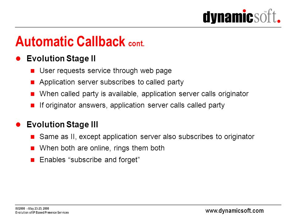 IM May 23-25, 2000 Evolution of IP Based Presence Services Automatic Callback cont.