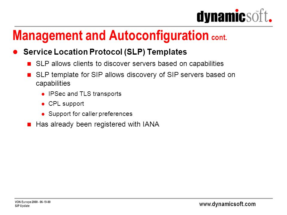 www.dynamicsoft.com VON Europe 2000 - 06-19-00 SIP Update Management and Autoconfiguration cont.